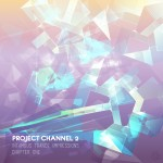 Project Channel 2 - Infamous Trance Impressions - Chapter One