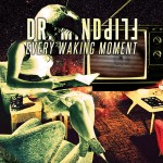 dr-mindflip-2014-every-waking-moment