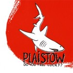 plaistow-2008-do-you-feel-lucky