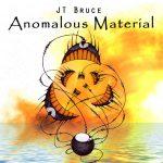 jt-bruce-2005-anomalous-material